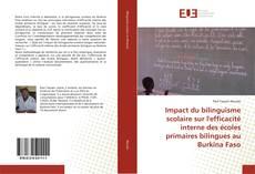 Bookcover of Impact du bilinguisme scolaire sur l'efficacité interne des écoles primaires bilingues au Burkina Faso