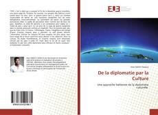 Couverture de De la diplomatie par la Culture