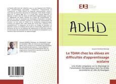 Bookcover of Le TDAH chez les élèves en difficultés d'apprentissage scolaire