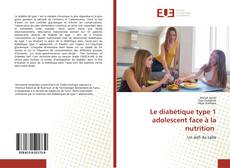 Copertina di Le diabétique type 1 adolescent face à la nutrition