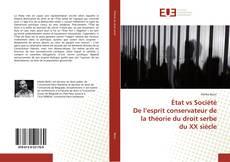 État vs SociétéDe l'esprit conservateur de la théorie du droit serbe du XX siècle kitap kapağı