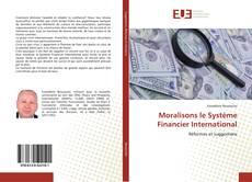 Couverture de Moralisons le Système Financier International