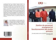 Bookcover of Gestion du personnel enseignant et fonctionnement des écoles primaire
