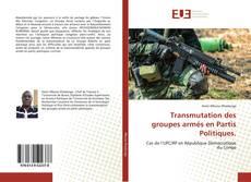 Capa do livro de Transmutation des groupes armés en Partis Politiques.
