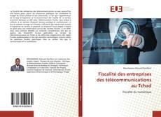 Fiscalité des entreprises des télécommunications au Tchad的封面