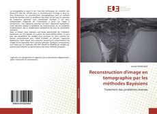 Reconstruction d'image en tomographie par les méthodes Bayésiens kitap kapağı