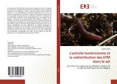 Bookcover of L'activité lombricienne et la redistribution des ETM dans le sol