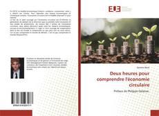 Bookcover of Deux heures pour comprendre l'économie circulaire
