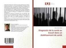 Bookcover of Diagnostic de la santé au travail dans un établissement de santé