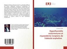 Portada del libro de Hypothyroïdie autoimmune et myxoedeme incipiens de l'obésité orpheline