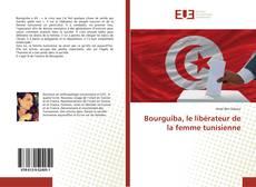 Bookcover of Bourguiba, le libérateur de la femme tunisienne