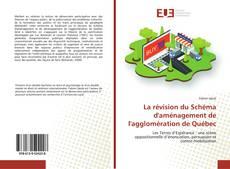 Borítókép a  La révision du Schéma d'aménagement de l'agglomération de Québec - hoz