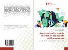 Système de collecte et de valorisation des déchets solides ménagers的封面