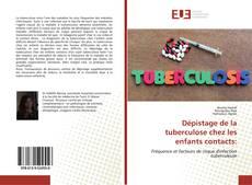 Обложка Dépistage de la tuberculose chez les enfants contacts:
