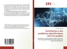 Buchcover von Contribution à des problèmes algorithmiques dans les graphes