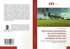 Dynamiques d'occupation du sol et tendances évolutives des aires protégées du Burundi kitap kapağı
