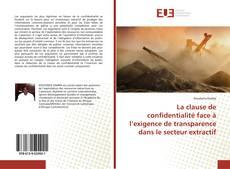 Обложка La clause de confidentialité face à l'exigence de transparence dans le secteur extractif