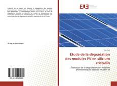 Bookcover of Étude de la dégradation des modules PV en silicium cristallin