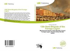 Bookcover of 13th Demi-Brigade of the Foreign Legion