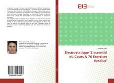 """Bookcover of Electrostatique """"L'essentiel du Cours & 76 Exercices Resolus"""""""