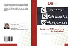 Impact du CRM sur le cycle de vie du client kitap kapağı