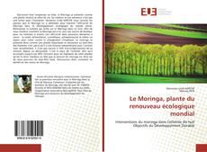Couverture de Le Moringa, plante du renouveau écologique mondial