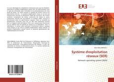 Borítókép a  Système d'exploitation réseaux (SER) - hoz