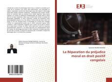 Bookcover of La Réparation du préjudice moral en droit positif congolais