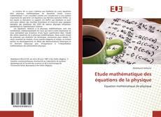 Bookcover of Etude mathématique des équations de la physique