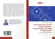 Bookcover of Les Systemes Et Circuits Programmables :Convertisseurs, Pld, Fpga Et Applications