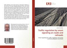 Portada del libro de Traffic regulation by smart signaling on roads and railroads
