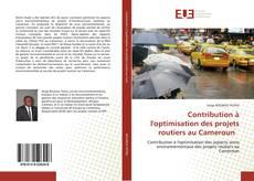 Capa do livro de Contribution à l'optimisation des projets routiers au Cameroun