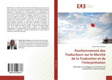 Copertina di Positionnement des Traducteurs sur le Marché de la Traduction et de l'Interprétation