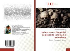 Couverture de Les horreurs et l'impunité du génocide congolais à Nuremberg