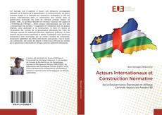 Обложка Acteurs Internationaux et Construction Normative