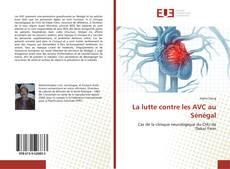 Bookcover of La lutte contre les AVC au Sénégal