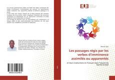 Bookcover of Les passages régis par les verbes d'imminence assimilés ou apparentés