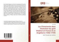 Bookcover of Les Chinoiseries dans l'évolution du goût théâtral en France et en Angleterre (1692-1759)