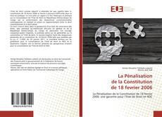 La Pénalisationde la Constitutionde 18 fevrier 2006 kitap kapağı