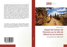 Bookcover of Impact de l'action de l'homme sur la ville de Kikwit et ses environs