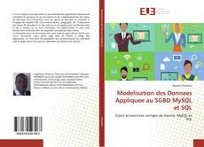 Bookcover of Modelisation des Donnees Appliquee au SGBD MySQL et SQL