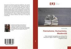 Couverture de Patriotisme, Humanisme, Modernité