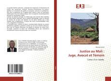Couverture de Justice au Mali : Juge, Avocat et Témoin