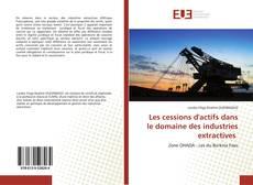 Couverture de Les cessions d'actifs dans le domaine des industries extractives