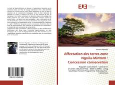Borítókép a  Affectation des terres zone Ngoila-Mintom : Concession conservation - hoz