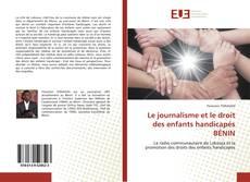 Portada del libro de Le journalisme et le droit des enfants handicapés BÉNIN