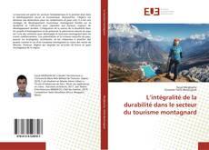 Copertina di L'intégralité de la durabilité dans le secteur du tourisme montagnard