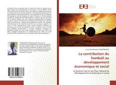 Bookcover of La contribution du football au développement économique et social