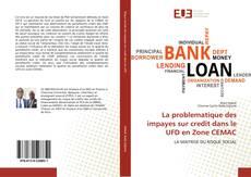 La problematique des impayes sur credit dans le UFD en Zone CEMAC的封面