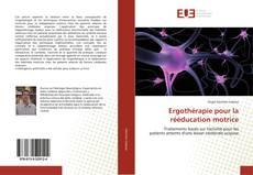 Bookcover of Ergothérapie pour la rééducation motrice